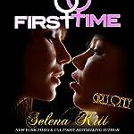 Girls Only: First Time | Selena Kitt