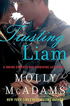 Trusting Liam: A Taking Chances and Forgiving Lies Novel by [McAdams, Molly]
