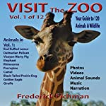 Visit the Zoo: Volume One | Frederick Fichman