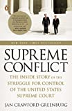 img - for Supreme Conflict: The Inside Story of the Struggle for Control of the United States Supreme Court by Jan Crawford Greenburg (2008-01-29) book / textbook / text book