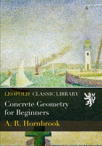 Concrete Geometry for Beginners ebook