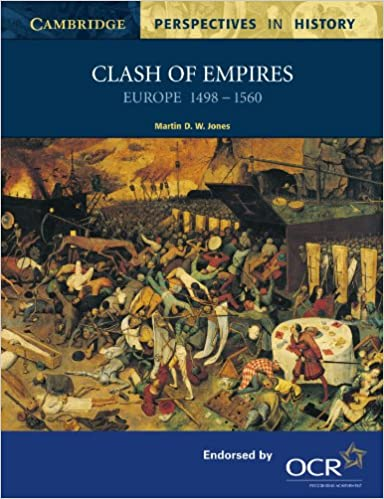 Clash of Empires: Europe 1498 -1560 Cambridge Perspectives in History