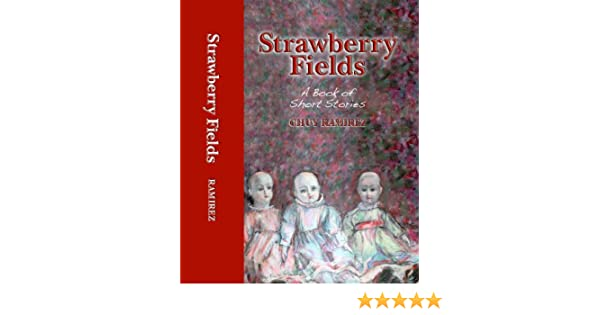 Amazon strawberry fields a book of short stories ebook chuy amazon strawberry fields a book of short stories ebook chuy ramirez kindle store fandeluxe Gallery
