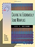 Creating the Ergonomically Sound Workplace, Lee T. Ostrom, 1555426212