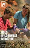 NOLS Wilderness Medicine: 5th Edition (NOLS Library)