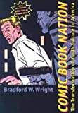 img - for BY Wright, Bradford W. ( Author ) [{ Comic Book Nation: The Transformation of Youth Culture in America By Wright, Bradford W. ( Author ) Sep - 18- 2003 ( Paperback ) } ] book / textbook / text book