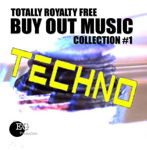 Totally Royalty Free Buy Out Music - Collection #1: Techno