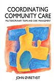 img - for Co-ordinating Community Care: Multidisciplinary Teams and Care Management (Series; 17) by John Ovretveit (1993-06-01) book / textbook / text book