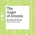 The Anger of Artemis | Edward Ferrie