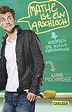 Mathe ist ein Arschloch: Wie (m)ich die Schule fertigmachte (German Edition)