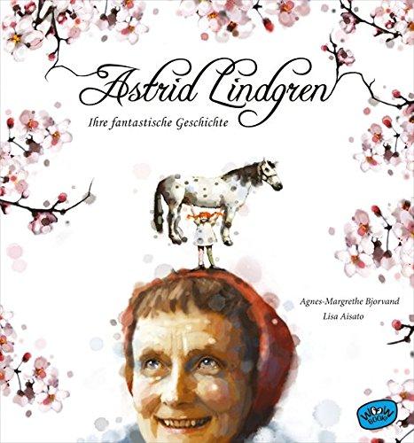 Astrid Lindgren. Ihre fantastische Geschichte Gebundenes Buch – 12. Januar 2018 Agnes-Margrethe Bjorvand Lisa Aisato Neele Bösche Woow Books