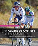 img - for The Advanced Cyclist's Training Manual: Fitness and Skills for Every Rider book / textbook / text book