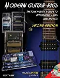 Modern Guitar Rigs: The Tone Fanatic's Guitar To Integrating Amps And Effects (Musicpro Guides)