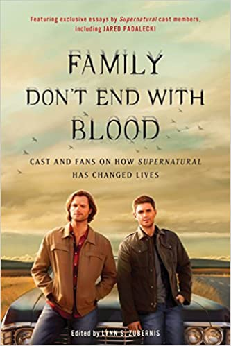Family Don't End with Blood: Cast and Fans on How Supernatural Has