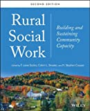 Rural Social Work : Building and Sustaining Community Capacity, , 1118445163