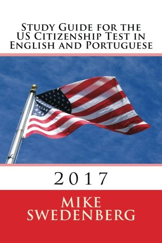 Study Guide for the US Citizenship Test in English and Portuguese: Updated March 2016 (Study Guides for the US Citizenship Test) (Volume 1) (English and Portuguese Edition)