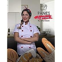 Panes Ligeros: Sin Harinas Refinadas (Spanish Edition)