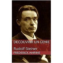 Decouvrir un genie: Rudolf Steiner (French Edition)