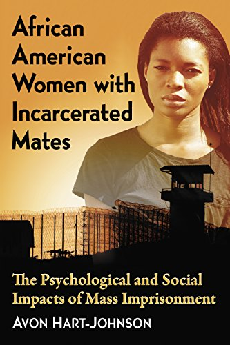 Search : African American Women with Incarcerated Mates: The Psychological and Social Impacts of Mass Imprisonment