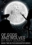 Of Gods and Wolves (Book 2 in The Godhunter Series)