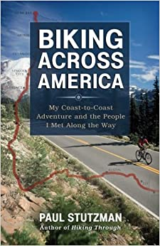 Book Biking Across America: My Coast-to-Coast Adventure and the People I Met Along the Way
