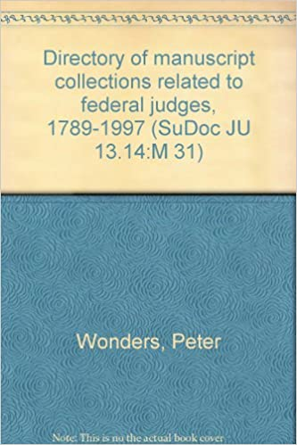 Read online Directory of manuscript collections related to federal judges, 1789-1997 (SuDoc JU 13.14:M 31) PDF, azw (Kindle), ePub, doc, mobi
