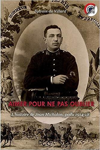 Bittorrent Descargar Aimer Pour Ne Pas Oublier: L'histoire De Jean Michalon, Poilu 1914-18 De Epub