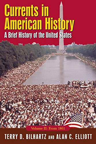 Currents in American History: A Brief History of the United States, Volume II: From 1861