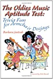 The Oldies Music Aptitude Test, Barabara Jastrab, 0595141668