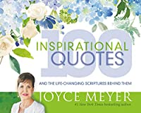 100 Inspirational Quotes: And the Life-Changing Scriptures Behind Them