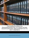 Enchiridion Biblicum Hieromnemonicon Lectioni Sacrae, Analysi Generali Singulorum V. et N. Test. Librorum, Johann Heinrich Heidegger, 1248163230