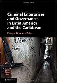 Amazon.com: Criminal Enterprises and Governance in Latin ...