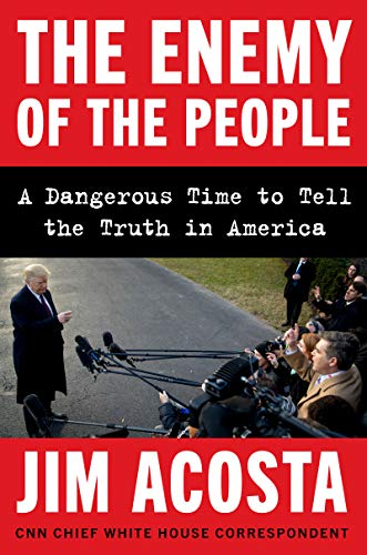 Pdf Politics The Enemy of the People: A Dangerous Time to Tell the Truth in America