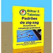 Bilhar 3 Tabelas - Padrões de zig-zag: De torneios de campeonato professional (Portuguese Edition)