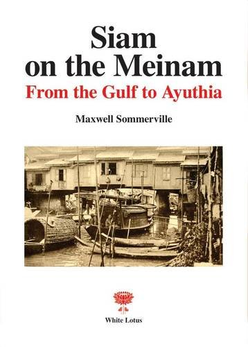 Download Siam on the Meinam: From the Gulf to Ayuthia PDF