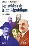Les affaires de la IIIe République   1871 - 1940 par Dufresne