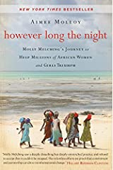 However Long the Night: Molly Melching's Journey to Help Millions of African Women and Girls Triumph Paperback