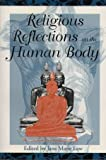 Religious Reflections on the Human Body, , 0253209021