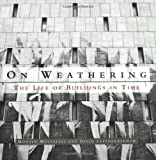 img - for On Weathering: The Life of Buildings in Time book / textbook / text book