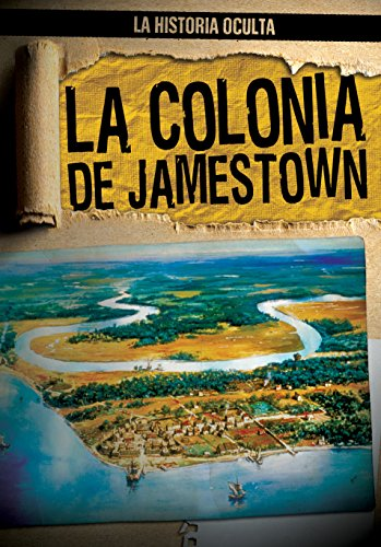 La Colonia de Jamestown / Uncovering the Jamestown Colony: 1 (La Historia Oculta / Hidden History) por Caitlin McAneney,Ana Maria Garcia