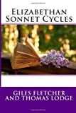 Elizabethan Sonnet Cycles, Giles Fletcher Giles Fletcher and Thomas Lodge, 1495940993