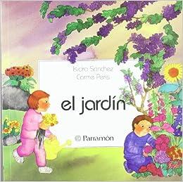 EL JARDIN (Primera biblioteca de los niños): Amazon.es: Isidro ...
