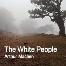 The White People Audiobook by Arthur Machen Narrated by Felbrigg Napoleon Herriot