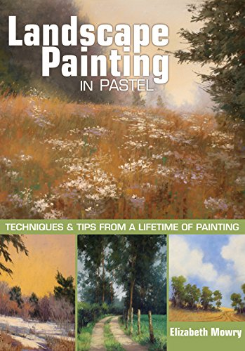 (Landscape Painting in Pastel: Techniques and Tips from a Lifetime of Painting)