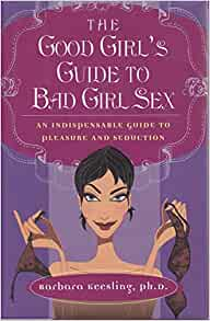 Remarkable, The good girls guide to bad girl sex are