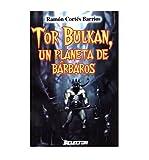 img - for Tor Bulkan, un planeta de barbaros / Barbarian Planet (Spanish Edition) book / textbook / text book