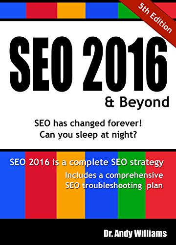 SEO 2016 & Beyond: Search Engine Optimization will never be the same. (Webmaster Series)