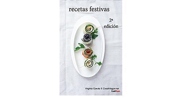 Recetas Festivas: decenas de ideas 100% vegetales para ocasiones ...
