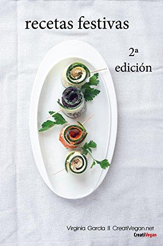 Recetas Festivas: decenas de ideas 100% vegetales para ocasiones especiales (Spanish Edition)