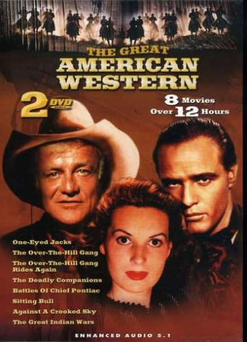The Great American Western (One-Eyed Jacks/The Over-the-Hill Gang/The Deadly Companions/The Over-the-Hill Gang Rides Again/Against a Crooked Sky/Battles of Chief Pontiac/Great Indian Wars/Sitting Bull)